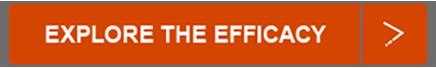 EXPLORE THE EFFICACY CTA